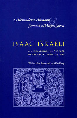 Isaac Israeli: A Neoplatonic Philosopher of the Early Tenth Century (Paperback)