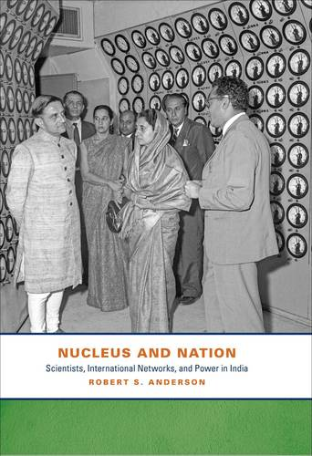 Nucleus and Nation: Scientists, International Networks, and Power in India (Hardback)