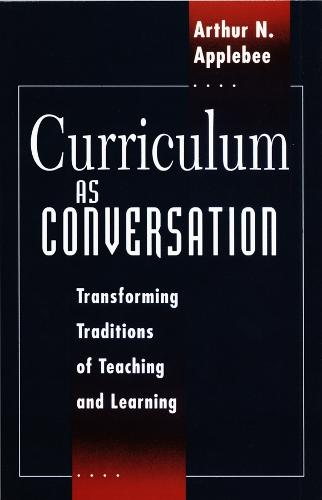 Curriculum as Conversation: Transforming Traditions of Teaching and Learning (Paperback)