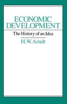 Economic Development: The History of an Idea (Paperback)