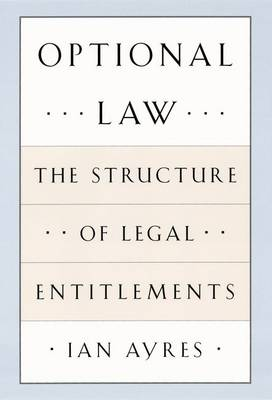 Optional Law: The Structure of Legal Entitlements (Hardback)