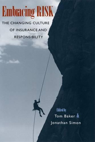 Embracing Risk: The Changing Culture of Insurance and Responsibility (Hardback)