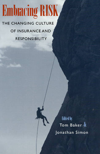 Embracing Risk: The Changing Culture of Insurance and Responsibility (Paperback)