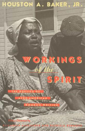 Workings of the Spirit: Poetics of Afro-American Women's Writing - Black Literature & Culture S. (Paperback)