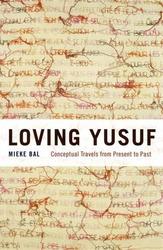 Loving Yusuf: Conceptual Travels from Present to Past (Hardback)