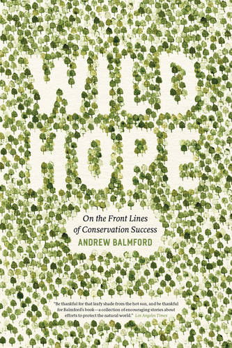 Wild Hope: On the Front Lines of Conservation Success (Paperback)