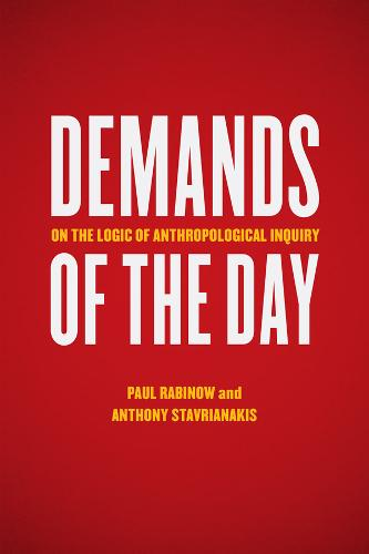 Demands of the Day: On the Logic of Anthropological Inquiry (Paperback)