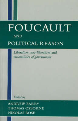 Faucault and Political Reason: Liberalism, Neo-Liberalism, and Rationalities of Government (Paperback)