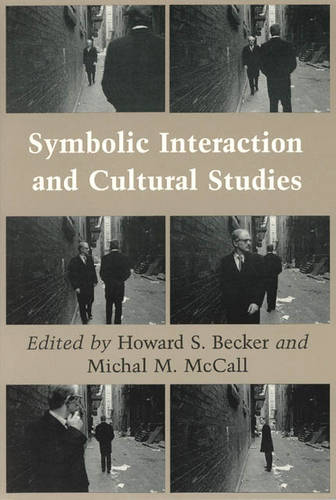 Symbolic Interaction and Cultural Studies (Paperback)