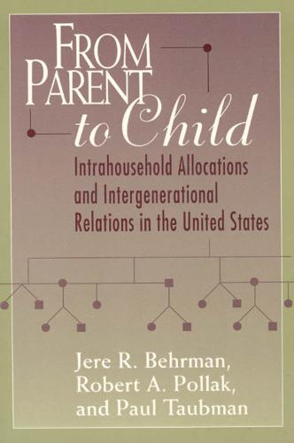 From Parent to Child: Intrahousehold Allocations and Intergenerational Relations in the United States - Population and Development Series (Paperback)