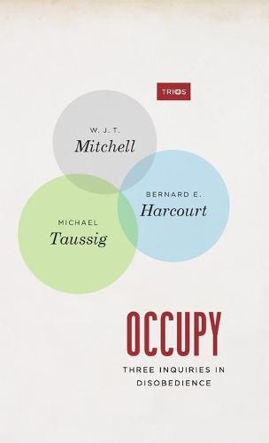 Occupy: Three Inquiries in Disobedience - TRIOS (Hardback)