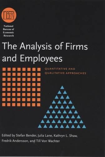 The Analysis of Firms and Employees: Quantitative and Qualitative Approaches - National Bureau of Economic Research Conference Report (Hardback)