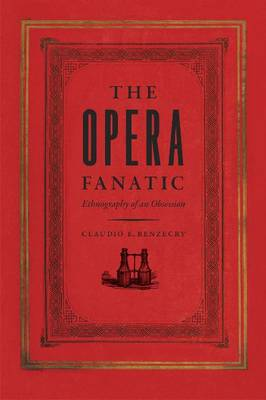 The Opera Fanatic: Ethnography of an Obsession (Paperback)
