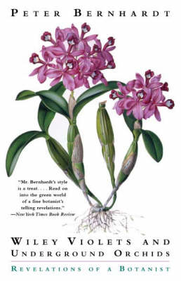 Wily Violets and Underground Orchids: Revelations of a Botanist (Paperback)