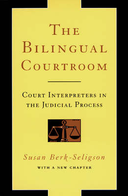 The Bilingual Courtroom: Court Interpreters in the Judicial Process - Language & Legal Discourse S. (Paperback)