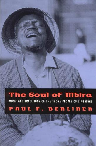 The Soul of Mbira: Music and Traditions of the Shona People of Zimbabwe (Paperback)