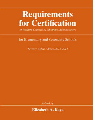 Requirements for Certification 2013-2014: Of Teachers, Counselors, Librarians, Administrators for Elementary and Secondary Schools (Hardback)