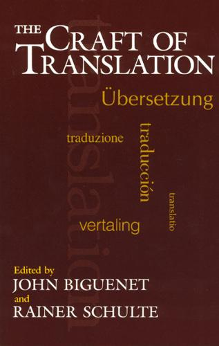 The Craft of Translation - Chicago Guides to Writing, Editing and Publishing (Paperback)