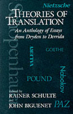 Theories of Translation: An Anthology of Essays from Dryden to Derrida (Paperback)