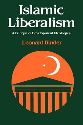 Islamic Liberalism: A Critique of Development Ideologies (Paperback)