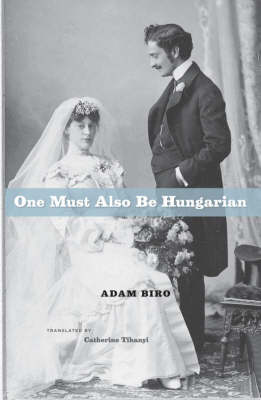 One Must Also be Hungarian (Hardback)