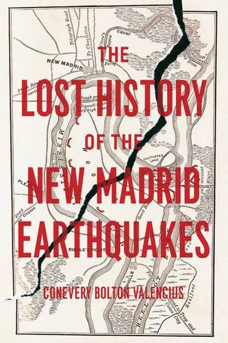 The Lost History of the New Madrid Earthquakes (Hardback)