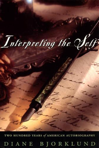 Interpreting the Self: Two Hundred Years of American Autobiography (Paperback)
