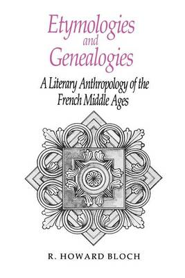 Etymologies and Genealogies: Literary Anthropology of the French Middle Ages (Paperback)