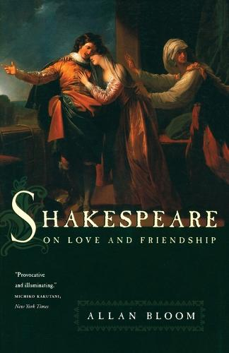 Shakespeare on Love and Friendship (Paperback)