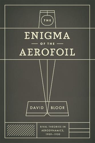 The Enigma of the Aerofoil: Rival Theories in Aerodynamics, 1909-1930 (Paperback)