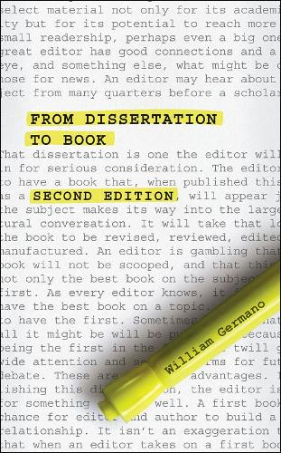 From Dissertation to Book, Second Edition - Chicago Guides to Writing, Editing and Publishing    (CHUP) (Paperback)