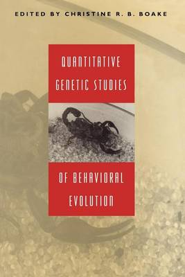 Quantitative Genetic Studies of Behavioral Evolution (Paperback)