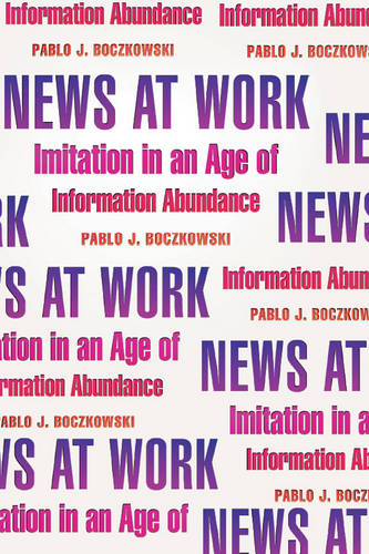 News at Work: Imitation in an Age of Information Abundance (Paperback)