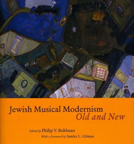 Jewish Musical Modernism, Old and New (Hardback)
