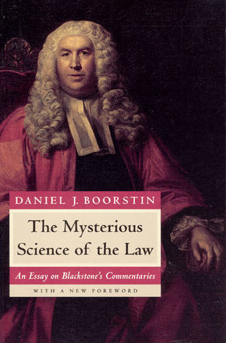 The Mysterious Science of the Law: An Essay on Blackstone's Commentaries (Paperback)
