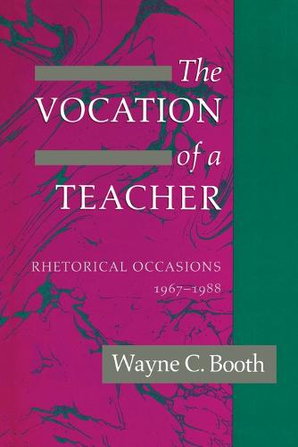The Vocation of a Teacher: Rhetorical Occasions, 1967-88 (Paperback)