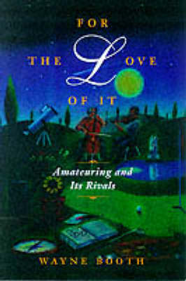 For the Love of it: Amateuring and Its Rivals (Hardback)