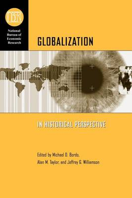 Globalization in Historical Perspective - National Bureau of Economic Research Conference Report (Paperback)