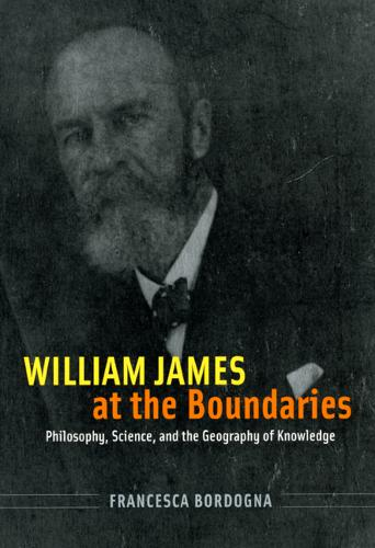 William James at the Boundaries: Philosophy, Science, and the Geography of Knowledge (Hardback)