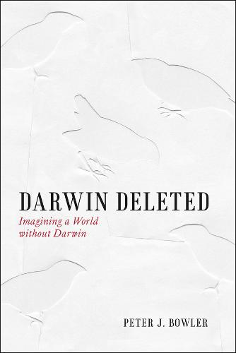 Darwin Deleted: Imagining a World without Darwin (Hardback)