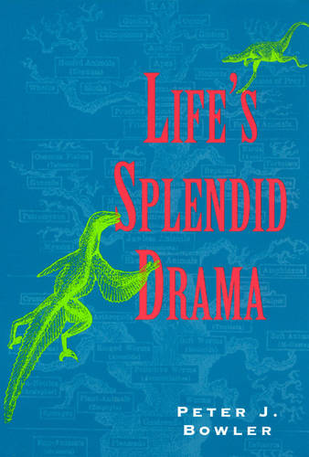 Life's Splendid Drama: Evolutionary Biology and the Reconstruction of Life's Ancestry - Science & Its Conceptual Foundations S. (Paperback)