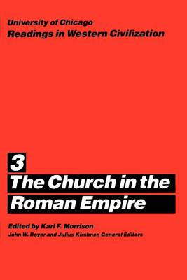 Church in the Roman Empire: 3 - Readings in Western Civilization v.3 (Paperback)
