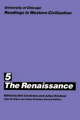Readings in Western Civilization: The Renaissance v.5 - Readings in Western Civilization Volume 5 (Paperback)