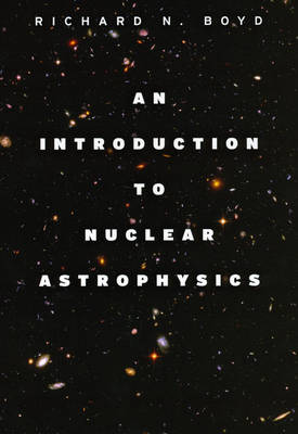 An Introduction to Nuclear Astrophysics (Hardback)