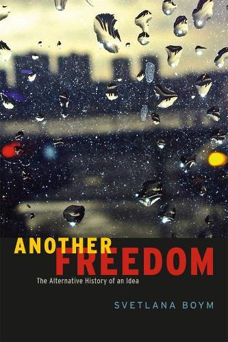 Another Freedom: The Alternative History of an Idea (Hardback)