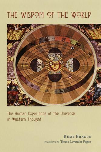 The Wisdom of the World: The Human Experience of the Universe in Western Thought (Paperback)