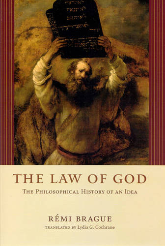 The Law of God: The Philosophical History of an Idea (Hardback)