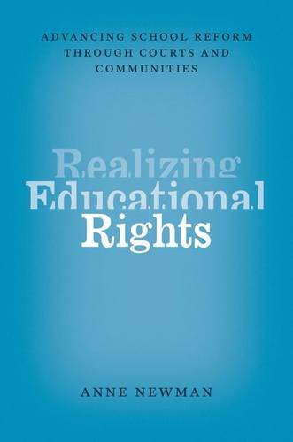 Realizing Educational Rights: Advancing School Reform Through Courts and Communities (Hardback)