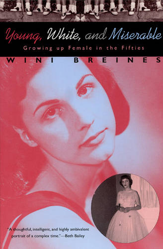 Young, White and Miserable Growing Up Female in the Fifties (Paperback)