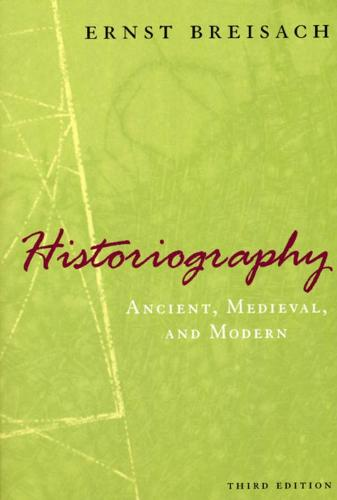 Historiography: Ancient, Medieval and Modern (Paperback)